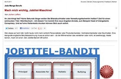 http://www.spiegel.de/karriere/berufsleben/jobtitel-generator-neue-berufsbezeichungen-fuer-angeber-und-aufschneider-a-771682.html